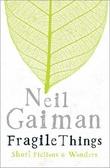 """""""Fragile things - short fictions and wonders"""" av Neil Gaiman"""