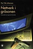"""""""Nettverk i gråsonen - et perspektiv på organisert kriminalitet"""" av Per Ole Johansen"""