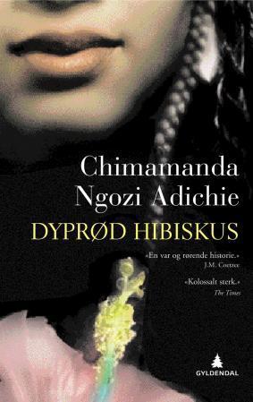 """Dyprød hibiskus"" av Chimamanda Ngozi Adichie"