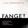 """Fanget"" av Lilja Sigurðardóttir"