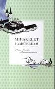 """""""Mirakelet i Amsterdam - roman"""" av Anne Kristin Aasmundtveit"""