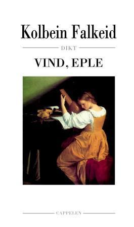 """Vind, eple - dikt"" av Kolbein Falkeid"
