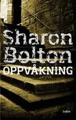 """""""Oppvåkning"""" av Sharon J. Bolton"""