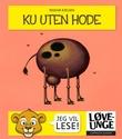 """""""Ku uten hode"""" av Reidar Kjelsen"""