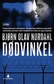 """""""Dødvinkel - thriller"""" av Bjørn Olav Nordahl"""
