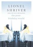 """""""The post-birthday world"""" av Lionel Shriver"""