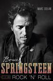 """""""Bruce Springsteen et liv med rock 'n'  roll"""" av Marc Dolan"""