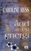 """""""Ånd og energi - det menneskelige energisystemets språk"""" av Caroline Myss"""