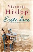 """""""Siste dans og andre fortellinger"""" av Victoria Hislop"""