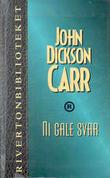 """Ni gale svar"" av John Dickson Carr"