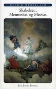 """""""Skabelsen, mennesket og Messias et digt"""" av Henrik Wergeland"""