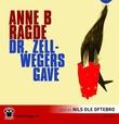 """""""Dr. Zellwegers gave"""" av Anne B. Ragde"""