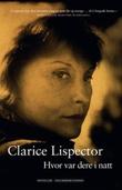 """""""Hvor var dere i natt"""" av Clarice Lispector"""