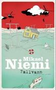 """""""Fallvann"""" av Mikael Niemi"""