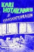 """""""Isakskatedralen - roman"""" av Kari Hotakainen"""