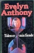 """""""Tiden er min fiende"""" av Evelyn Anthony"""