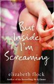 """But Inside I'm Screaming"" av Elizabeth Flock"
