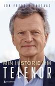 """""""Min historie om Telenor"""" av Jon Fredrik Baksaas"""