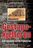 """""""Gestapokjelleren aldershjemmet som ble fryktens hus"""" av Sven Egil Omdal"""