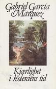 """""""Kjærlighet i koleraens tid - roman"""" av Gabriel García Márquez"""