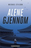 """""""Alene gjennom"""" av Michael Stilson"""