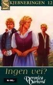 """""""Ingen vei? - en roman fra 1800-tallet"""" av Veronica Varhovd"""