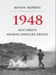 """""""1948 - den første arabisk-israelske krigen"""" av Benny Morris"""