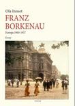 """""""Franz Borkenau - Europa 1900-1957"""" av Ola Innset"""