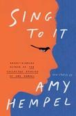 """Sing to it - New Stories"" av Amy Hempel"