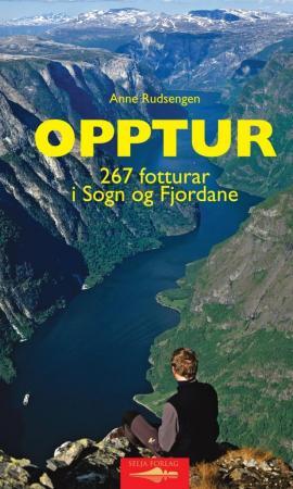 """""""Opptur - 267 fotturar i Sogn og Fjordane"""" av Anne Rudsengen"""