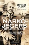 """""""En narkojegers bekjennelser"""" av Øyvind Olsen"""