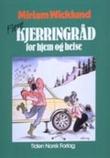 """""""Flere kjerringråd for hjem og helse"""" av Miriam Wicklund"""