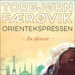"""""""Orientekspressen en vårreise"""" av Torbjørn Færøvik"""