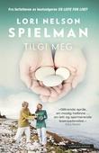 """""""Tilgi meg"""" av Lori Nelson Spielman"""