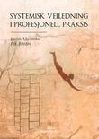 """""""Systemisk veiledning i profesjonell praksis"""" av Inger Ulleberg"""