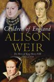 """""""Children of England The Heirs of King Henry VIII 1547-1558"""" av Alison Weir"""