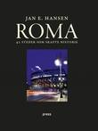 """""""Roma - 42 steder som skapte historie"""" av Jan E. Hansen"""