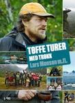 """""""Tøffe turer med trøkk"""" av Lars Monsen"""