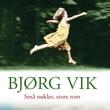 """""""Små nøkler store rom"""" av Bjørg Vik"""