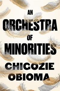 """An orchestra of minorities"" av Chigozie Obioma"