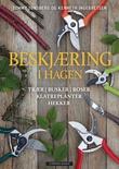 """""""Beskjæring i hagen - trær, busker, roser, klatreplanter, hekker"""" av Tommy Tønsberg"""