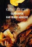 """""""Ondskapen har ingen adresse"""" av Kathy Reichs"""