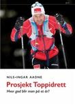 """""""Prosjekt toppidrett - hvor god blir man på et år?"""" av Nils-Ingar Aadne"""