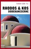 """""""Turen går til Rhodos & Kos - Dodekaneserne"""" av Mette Iversen"""