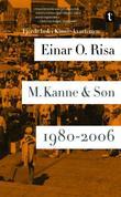 """""""M. Kanne & Søn - 1980-2006"""" av Einar O. Risa"""