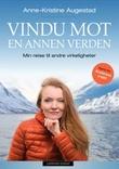 """""""Vindu mot en annen verden - min reise til andre virkeligheter"""" av Anne-Kristine Augestad"""