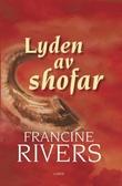 """""""Lyden av shofar"""" av Francine Rivers"""