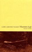 """Kunsten å gå roman"" av Lars Amund Vaage"