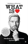 """""""What is love"""" av Odd-Magnus Williamson"""