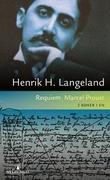 """""""Requiem ; Marcel Proust"""" av Henrik H. Langeland"""
